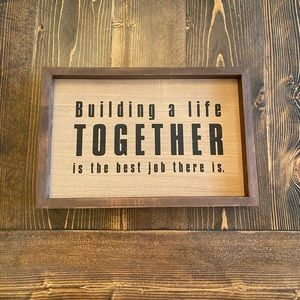 """Building a Life"" Sign."